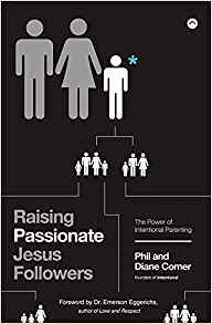 Raising Passionate Jesus Followers; The Power of Intentional Parenting